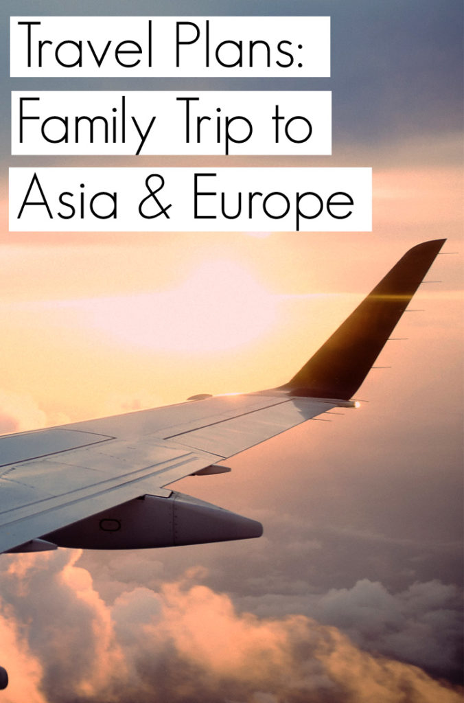 Pin-Planning-Our-First-Family-Trip-to-Asia-&-Europe