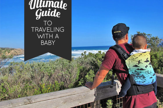 My Ultimate Guide to Traveling with a Baby
