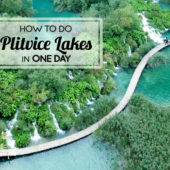 How to do Plitvice Lakes in One Day