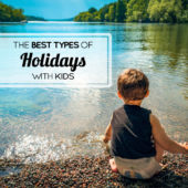 The Best Types of Holidays with Kids
