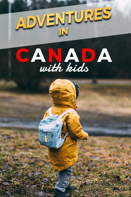 adventures-in-canada-for-kids